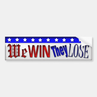 We Win They Lose Bumper Sticker