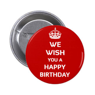 We Wish You A Happy Birthday Pinback Buttons