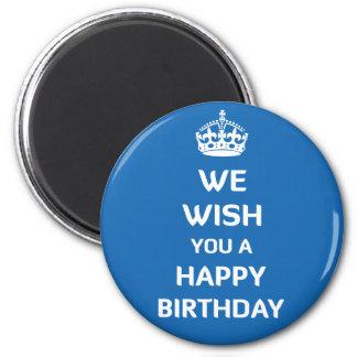 We Wish You A Happy Birthday Refrigerator Magnets