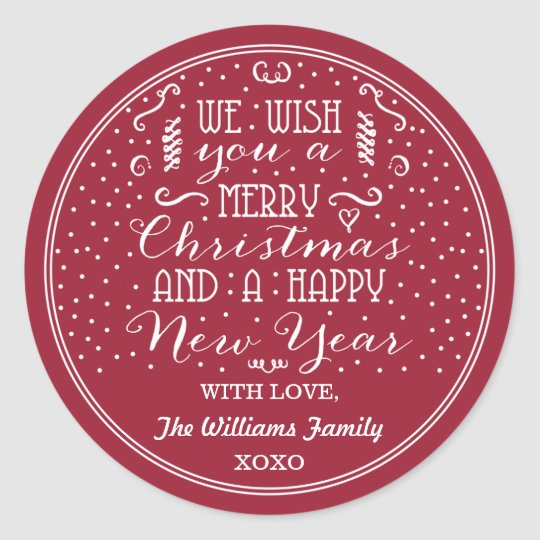 we wish you a merry christmas a happy new year classic round sticker - We Wish You Merry Christmas