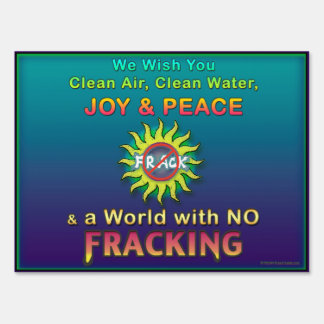 We Wish You Clean Air, Clean Water & No Fracking Sign