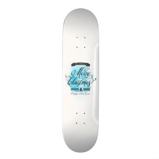 We wish you to Merry Christmas & Happy New Year Skateboard