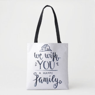 We With You A Happy Family Tote Bag
