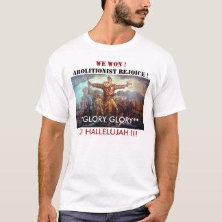 WE WON, ABOLITIONIST REJOICE !, **GLORY... T-Shirt