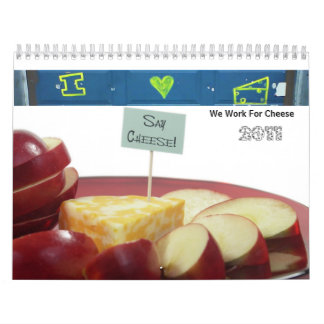 We Work For Cheese Calendar