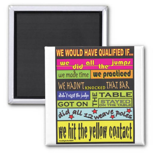 We Would Have Qualified.... Fridge Magnet