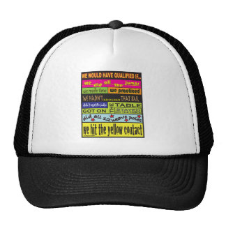 We Would Have Qualified.... Trucker Hat