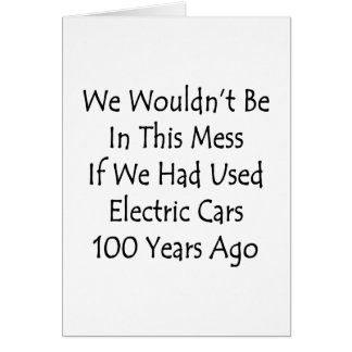 We Wouldn't Be In This Mess If We Had Used Electri Card