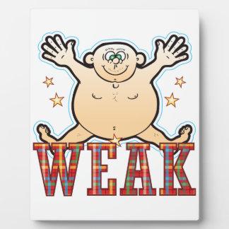 Weak Fat Man Plaque
