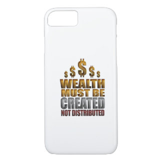 Wealth Must Be Created Not Distributed iPhone 7 ca iPhone 8/7 Case