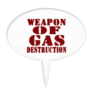 Weapon Of Gas Destruction Cake Topper