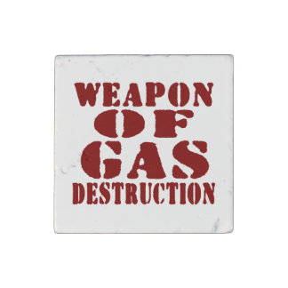 Weapon Of Gas Destruction Stone Magnet