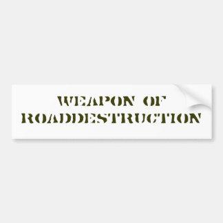 weapon of roaddestruction car bumper sticker