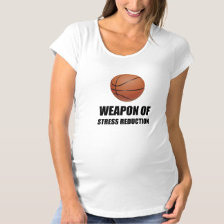 Weapon of Stress Reduction Basketball Maternity T-Shirt
