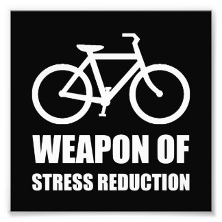 Weapon of Stress Reduction Biking Photo Print