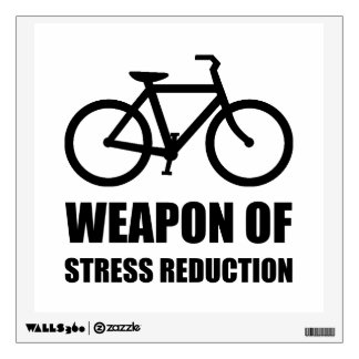 Weapon of Stress Reduction Biking Wall Decal