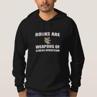 Weapon of Stress Reduction Books Hoodie