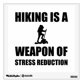 Weapon of Stress Reduction Hiking Wall Sticker