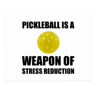 Weapon Of Stress Reduction Pickleball Postcard