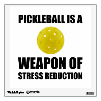 Weapon Of Stress Reduction Pickleball Wall Sticker