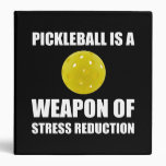 Weapon Of Stress Reduction Pickleballl Binder