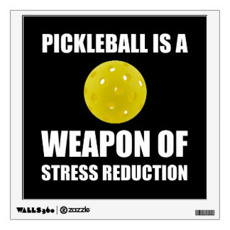 Weapon Of Stress Reduction Pickleballl Wall Decal