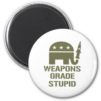 weapons grade stupid magnet