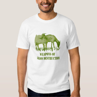 Weapons Of Grass Destruction T Shirts