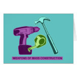 Weapons of Mass Construction Greeting Card