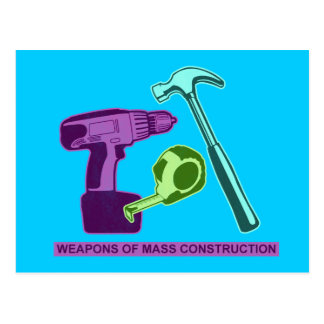 Weapons of Mass Construction Postcard