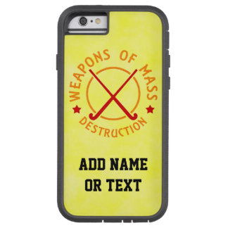 Weapons of Mass Destruction Field Hockey Tough Xtreme iPhone 6 Case