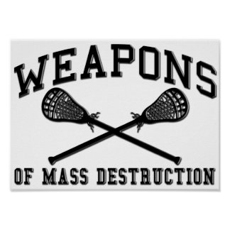 Weapons of Mass Destruction Lacrosse Poster