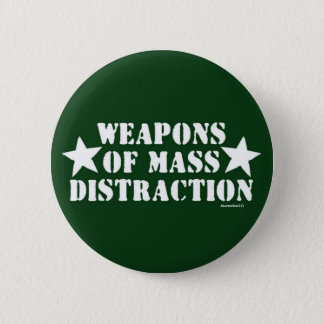 Weapons of Mass Distraction Button
