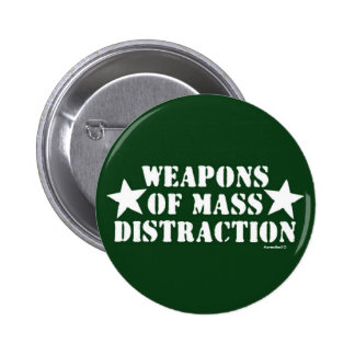 Weapons of Mass Distraction Pinback Buttons