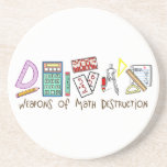 """Weapons Of Math Destruction Coaster<br><div class=""""desc"""">Weapons Of Math Destruction... This funny math design is great for any math student of math teacher. Give your students the math tools they need to thrive. Great gift for any math teacher or math student. Great for the math club members too! Check out our other math shirts and gifts....</div>"""