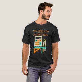 Weapons of Math Instruction Math Teacher T-shirt