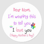 Wear a Love Letter to Mom Classic Round Sticker