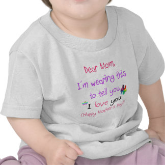 Wear a Love Letter to Mom Tee Shirt
