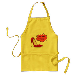 Wear High Heels When You Cook Adult Apron