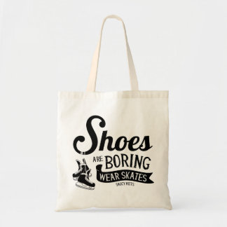 Wear Hockey Skates Shoes Are Boring Tote Bag