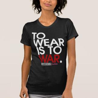 WEAR is WAR. Shirt