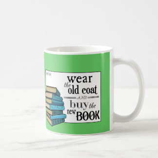 Wear the Old Coat . . Book Quote Classic White Coffee Mug