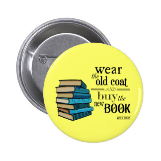 Wear the Old Coat . . Book Quote Pinback Button