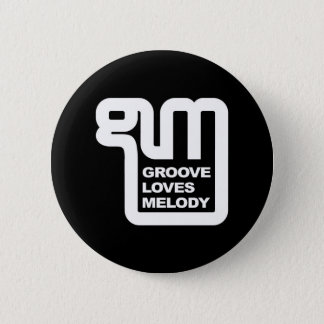 Wear your support for Groove Loves Melody! Button