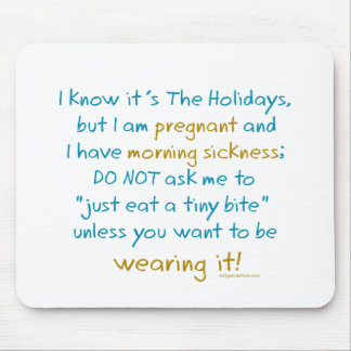 wearing it - holidays morning sickness warning mousepad