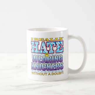 Wearing Knickers Hate Face Classic White Coffee Mug