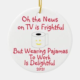 Wearing Pajamas to Work is Delightful Ceramic Orna Ceramic Ornament