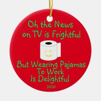 Wearing Pajamas to Work is Delightful Ceramic Ornament