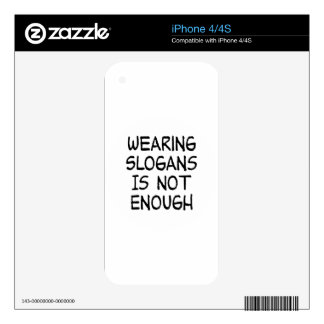 Wearing Slogans Is Not Enough - Political Activism iPhone 4 Decal