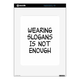 Wearing Slogans Is Not Enough - Political Activism Decals For iPad